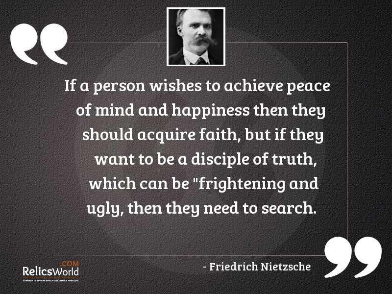 if-a-person-wishes-to-achieve-peace-of-mind-and-happiness-th-author-friedrich-nietzsche.jpg
